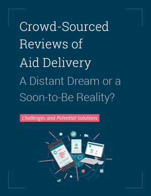 Crowd-Sourced Reviews of Aid Delivery: A Distant Dream or a Soon-to-Be Reality?