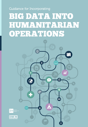 Guidance for Incorporating Big Data Into Humanitarian Operations